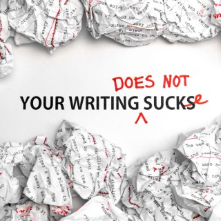 Your Writing Does Not Suck