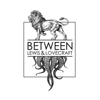 Between Lewis & Lovecraft