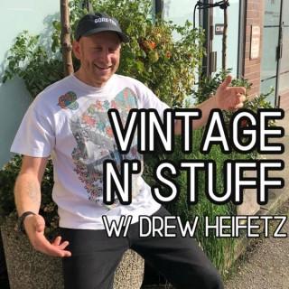 VINTAGE CLOTHING N' STUFF W/ DREW HEIFETZ