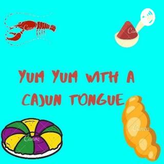 Yum Yum With A Cajun Tongue