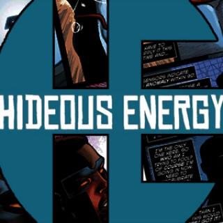 Hideous Energy