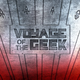 Voyage of the Geek Podcast
