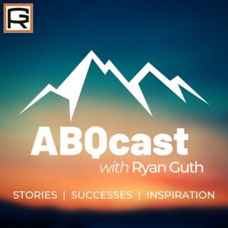 ABQcast with Ryan Guth - Albuquerque Interviews