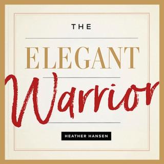 Elegant Warrior Podcast with Heather Hansen