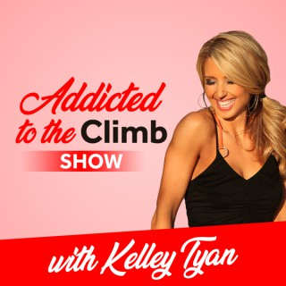Addicted To The Climb podcast with Kelley Tyan
