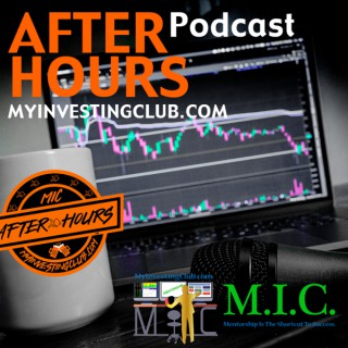 After Hours Podcast presented by MyInvestingClub.com
