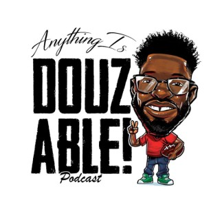 Anything Is DouzAble