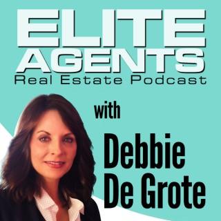 Elite Agents Real Estate Podcast with Debbie De Grote