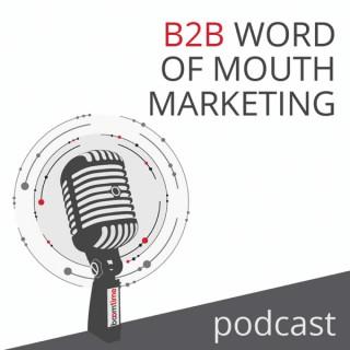 B2B Word of Mouth Marketing