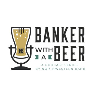 Banker With A Beer: A Podcast Series by Northwestern Bank