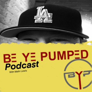 Be Ye Pumped Podcast