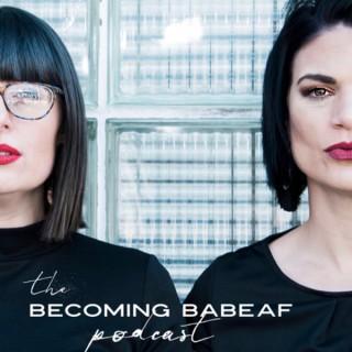 Becoming BabeAF