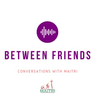 Between Friends - Conversations with Maitri