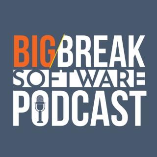 Big Break Software Podcast