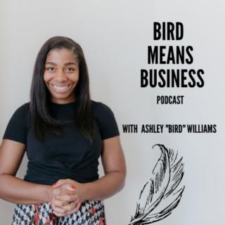 Bird Means Business