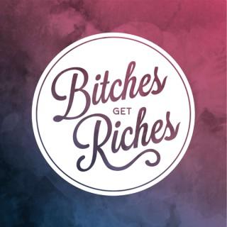 Bitches Get Riches
