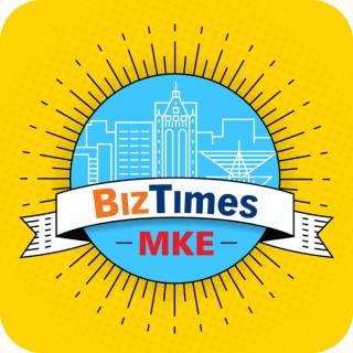 BizTimes MKE: Milwaukee Business Insights