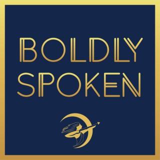 Boldly Spoken