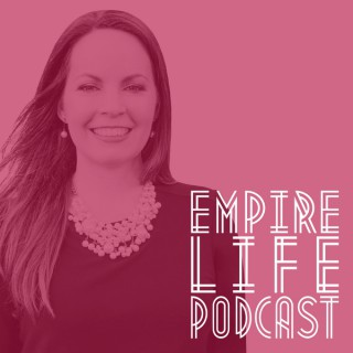 Empire Life Podcast