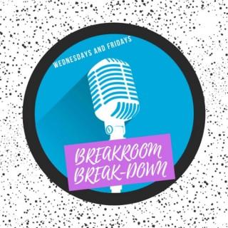 Breakroom Breakdown