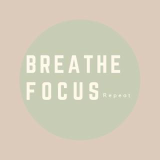 Breathe Focus Repeat