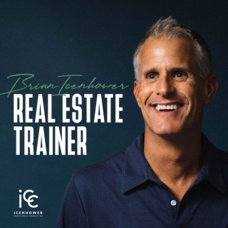 Brian Icenhower | Real Estate Trainer Podcast