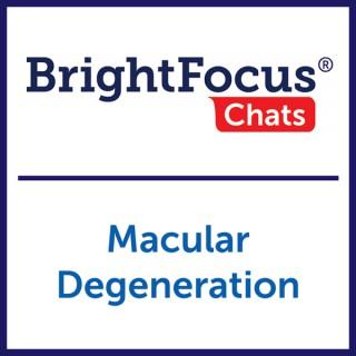 BrightFocus Chats: Macular Degeneration