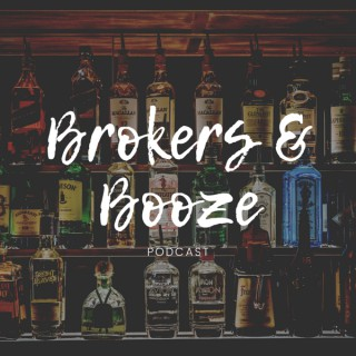 Brokers and Booze Podcast