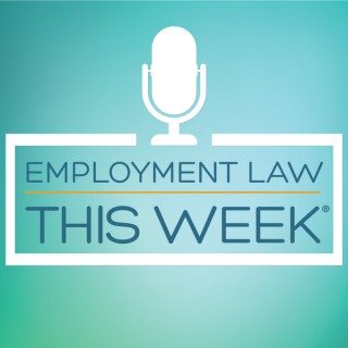 Employment Law This Week Podcast