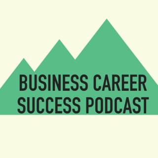 Business Career Success Podcast