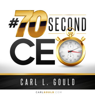 Carl Gould #70secondCEO