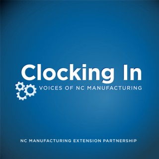 Clocking In: Voices of NC Manufacturing