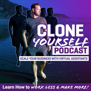 CLONE YOURSELF (Scale Your Business With Virtual Assistants)