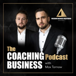 COACHING-BUSINESS PODCAST with Max Tornow and Nikita Gunkewitsch: Coaching | Business | Freedom | Motivation | Consulting | O