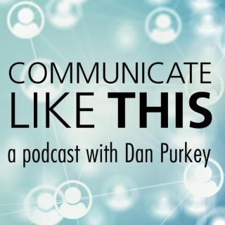 Communicate Like This
