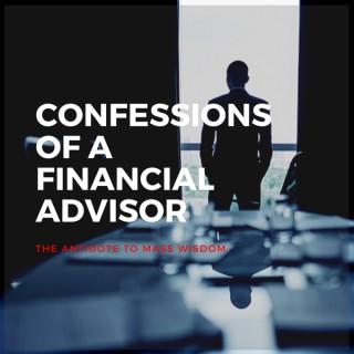 Confessions Of A Financial Advisor