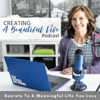Creating A Beautiful Life Podcast