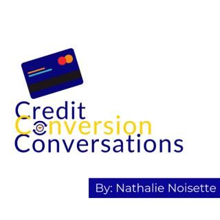 Credit Conversion Conversations