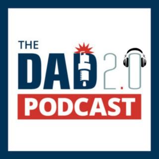 Dad 2.0 Podcast