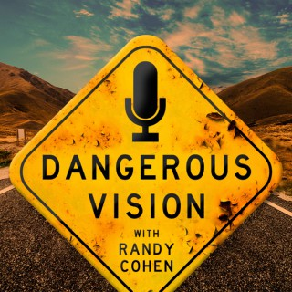 Dangerous Vision with Randy Cohen