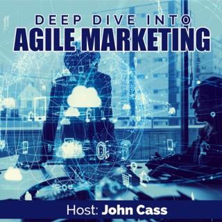 Deep Dive into Agile Marketing