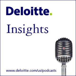 Deloitte Insights Podcast