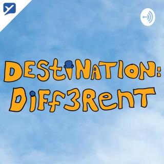 Destination: Different