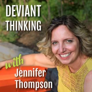 Deviant Thinking with Jennifer Thompson
