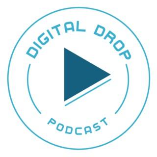Digital Drop Podcast