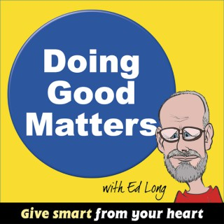 Doing Good Matters podcast helping charity donors and charity volunteers excel