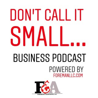 Don't Call It Small...Business