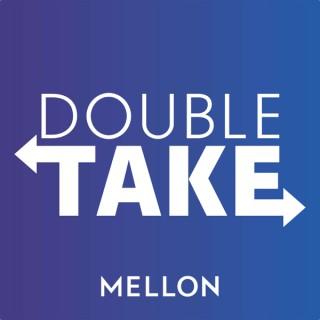 Double Take By Mellon