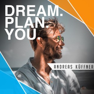 Dream.Plan.You. by Andreas Küffner