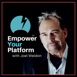 Empower Your Platform with Joel Weldon